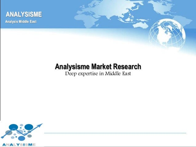 ANALYSISME Analysis Middle East  Analysisme Market Research Deep expertise in Middle East  1