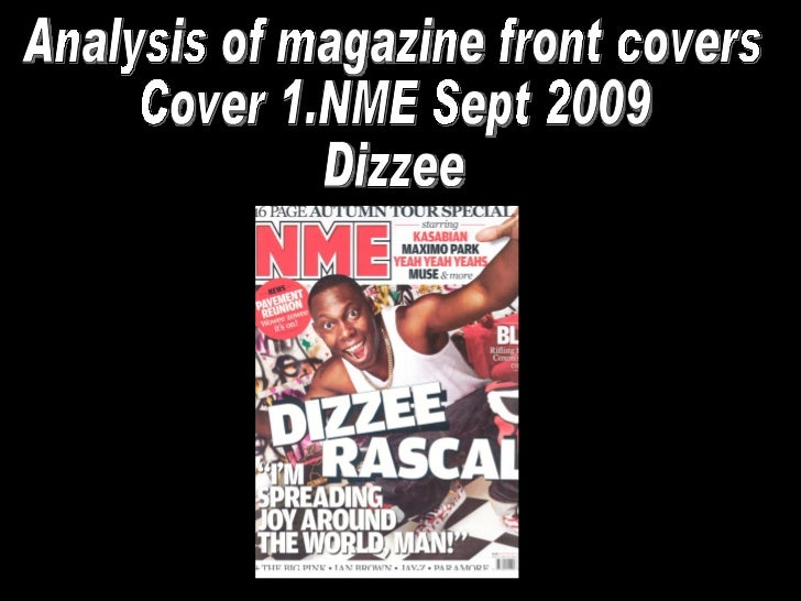 Analysis of magazine front covers Cover 1.NME Sept 2009  Dizzee