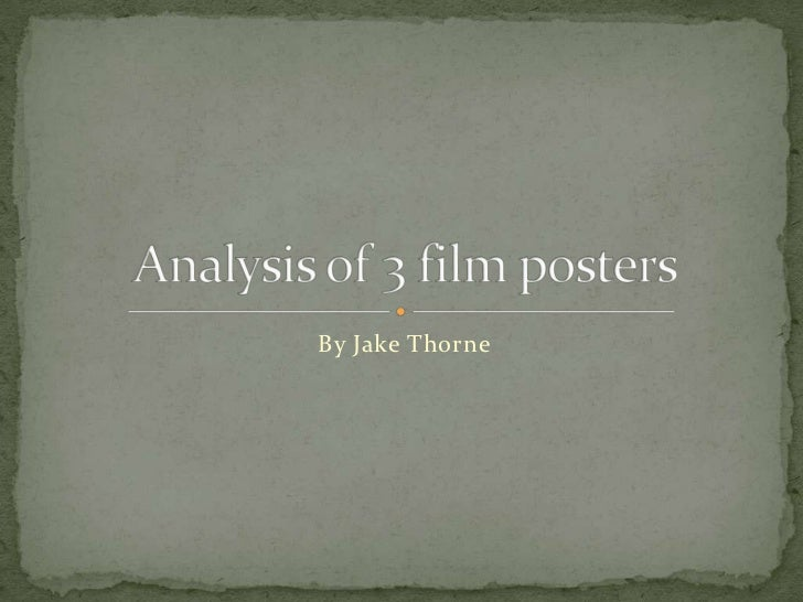 By Jake Thorne<br />Analysis of 3 film posters<br />