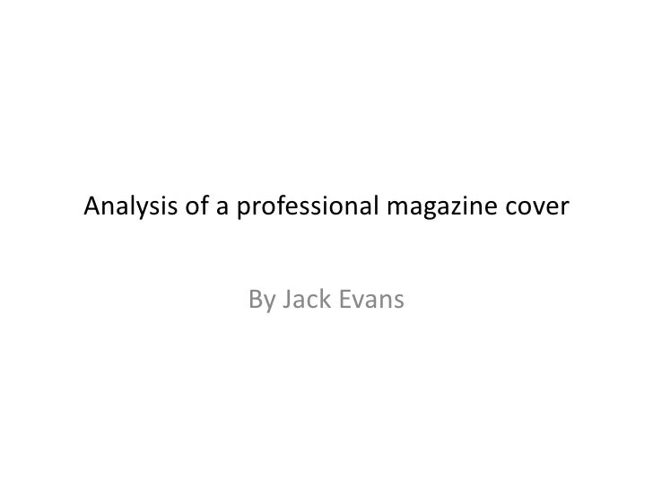 Analysis of a professional magazine cover <br />By Jack Evans<br />