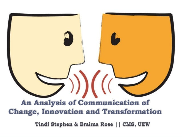 An Analysis of Communication of Change, Innovation and Transformation Tindi Stephen & Braima Rose || CMS, UEW