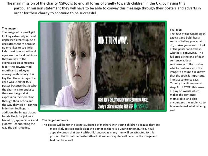 The main mission of the charity NSPCC is to end all forms of cruelty towards children in the UK, by having this particular...