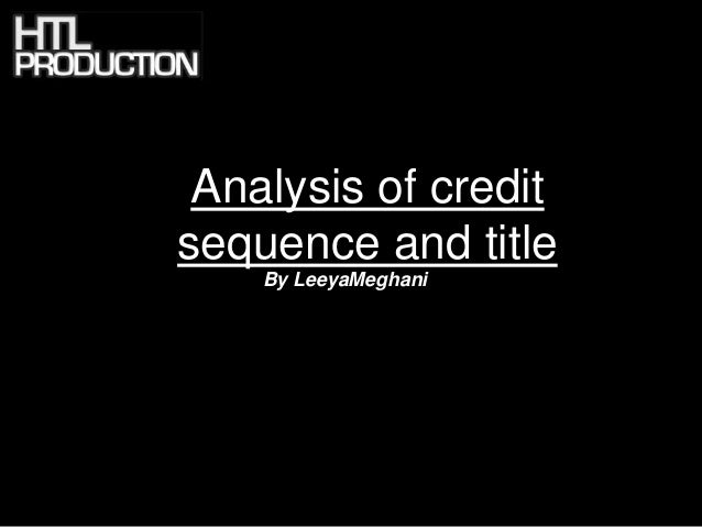 Analysis of creditsequence and title    By LeeyaMeghani