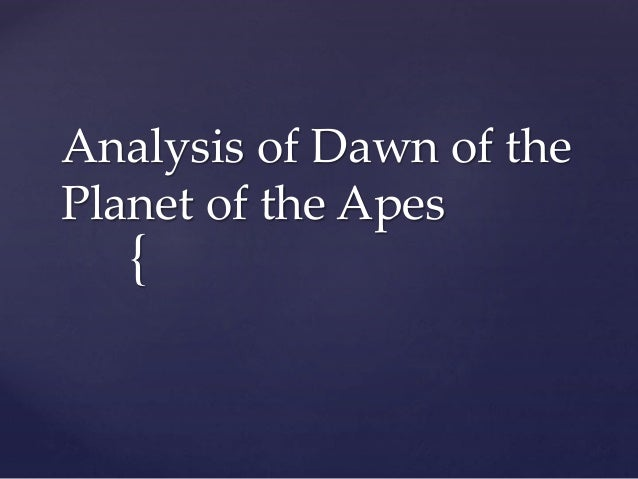 Analysis of Dawn of the  Planet of the Apes  {