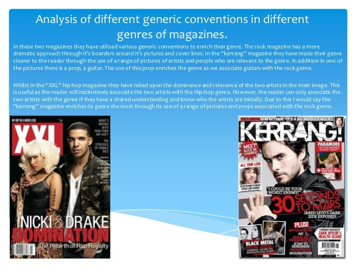 Analysis of different generic conventions in different                          genres of magazines.In these two magazines...