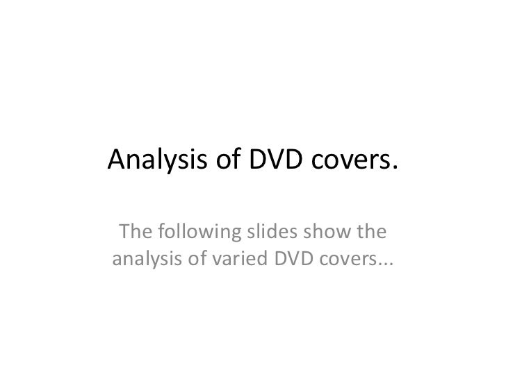 Analysis of DVD covers. The following slides show theanalysis of varied DVD covers...