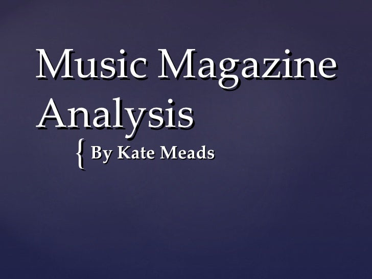Music MagazineAnalysis { By Kate Meads