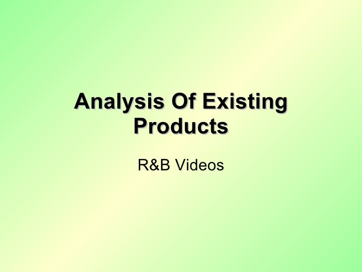Analysis Of Existing Products R&B Videos