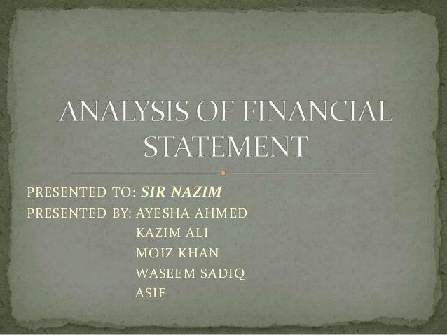 PRESENTED TO: SIR NAZIMPRESENTED BY: AYESHA AHMED              KAZIM ALI              MOIZ KHAN              WASEEM SADIQ ...