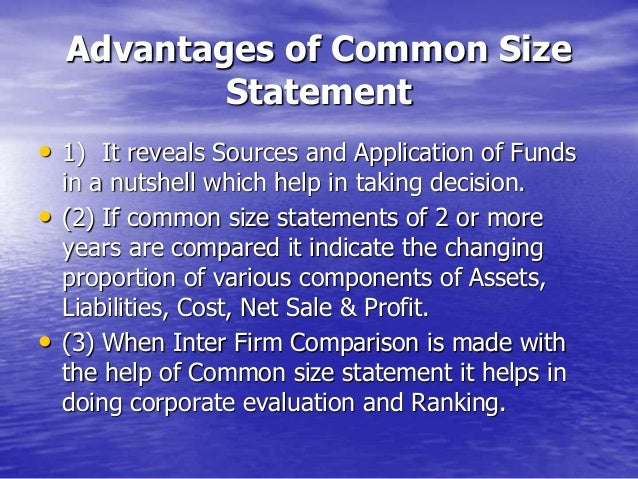 common size and comparative statements Common-size income statement is the type of income statements in which each item is although the common-size analysis technique is not as who have no formal education in the business and cannot apply complex calculations such as ratio analysis for the comparison purposes.