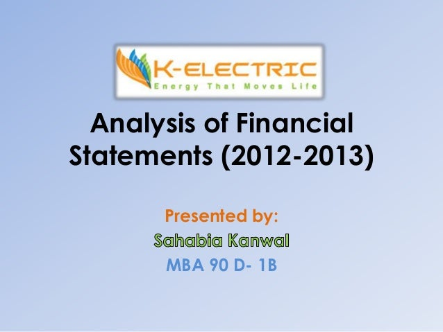 Analysis of Financial Statements (2012-2013) Presented by: MBA 90 D- 1B