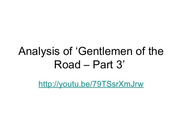 Analysis of 'Gentlemen of the Road – Part 3' http://youtu.be/79TSsrXmJrw