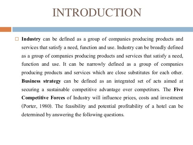 michael porter analysis hotel industry Part i—a hotel industry analysis the hotel industry is one of the largest industries in the entire world by using michael e porter's five forces model.