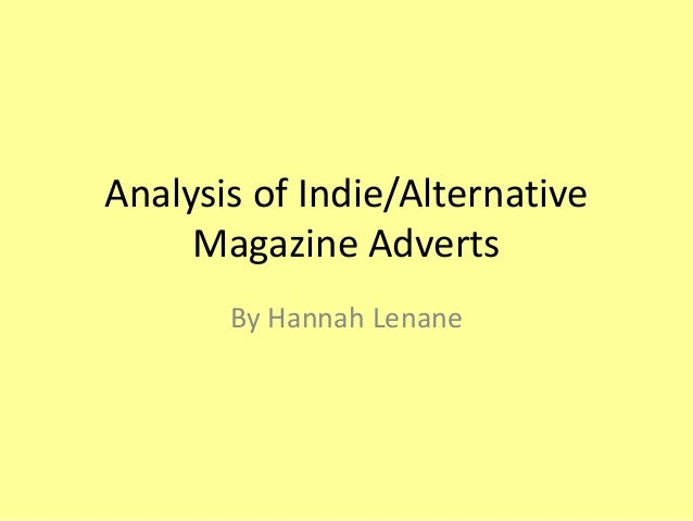 Analysis of Indie/Alternative Magazine Adverts By Hannah Lenane