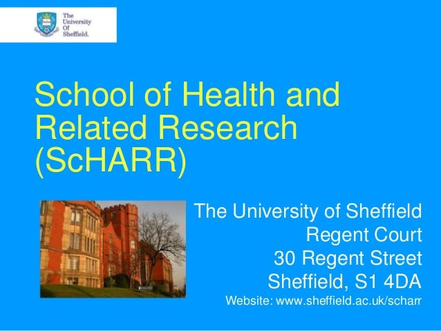 School of Health and Related Research (ScHARR) The University of Sheffield Regent Court 30 Regent Street Sheffield, S1 4DA...
