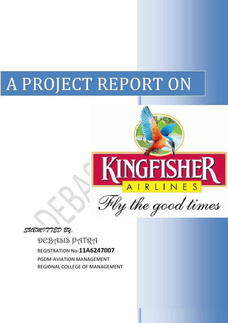 a report on kingfisher airlines The sfio had red-flagged a slew of violations of companies law by mallya, kingfisher airlines and officials, including serious corporate governance lapses, sources had said.