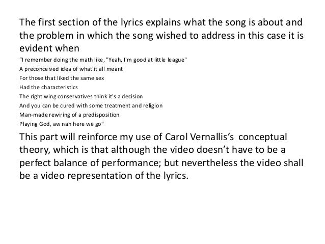 The first section of the lyrics explains what the song is about and the problem in which the song wished to address in thi...