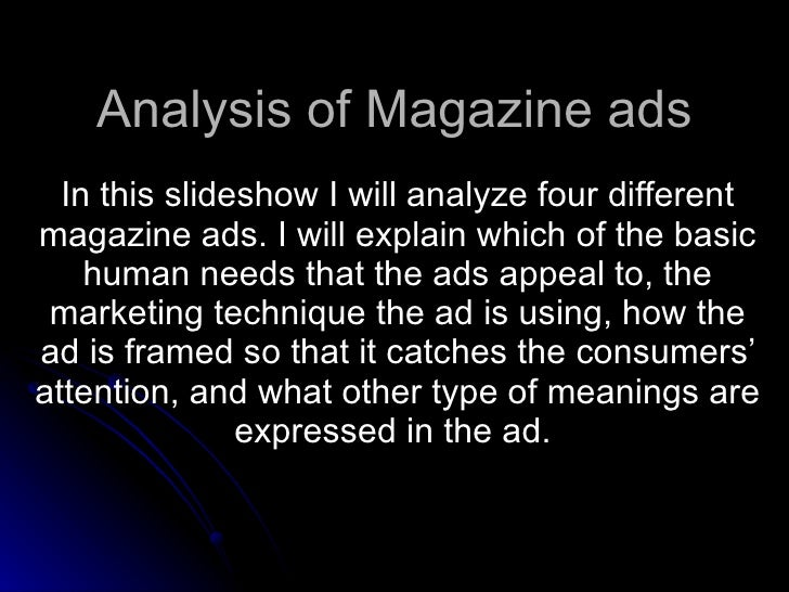 analysis of magazine ads analysis of magazine ads in this slideshow i will analyze four different magazine ads