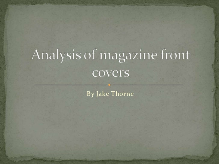 By Jake Thorne<br />Analysis of magazine front covers<br />