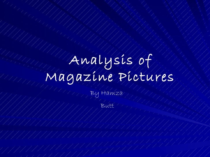 Analysis ofMagazine Pictures     By Hamza       Butt