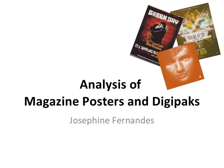 Analysis of  Magazine Posters and Digipaks Josephine Fernandes