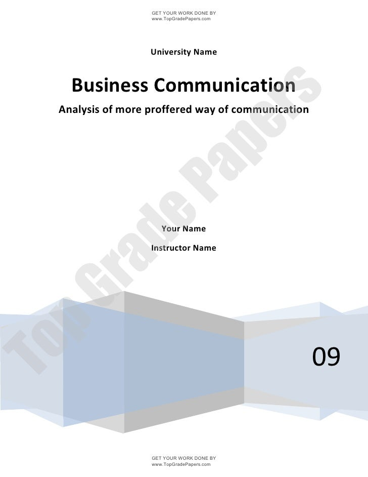 GET YOUR WORK DONE BY                  www.TopGradePapers.com                  University Name   Business Communication   ...