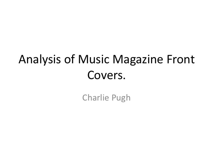 Analysis of Music Magazine Front             Covers.           Charlie Pugh
