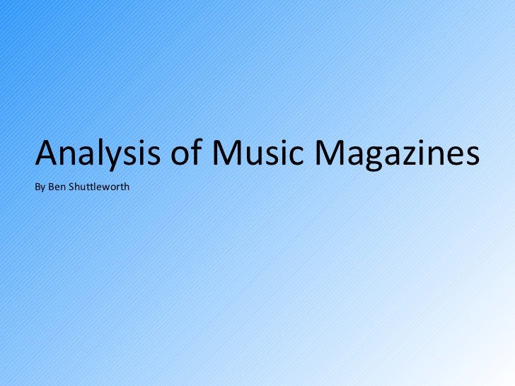 Analysis of Music Magazines By Ben Shuttleworth