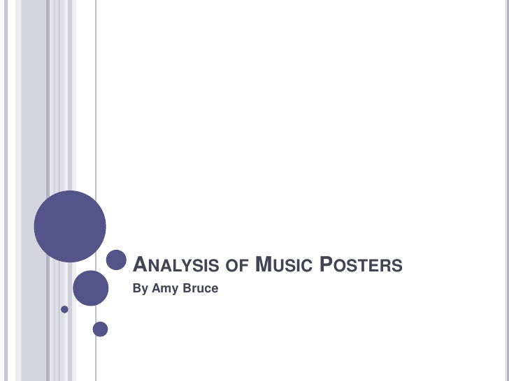 ANALYSIS OF MUSIC POSTERSBy Amy Bruce