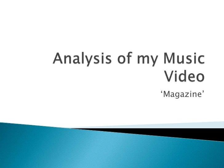 Analysis of my Music Video<br />'Magazine'<br />