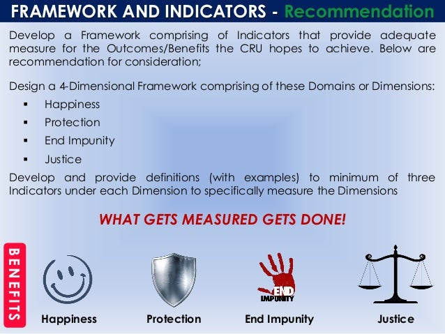 FRAMEWORK AND INDICATORS - Recommendation Develop a Framework comprising of Indicators that provide adequate measure for t...