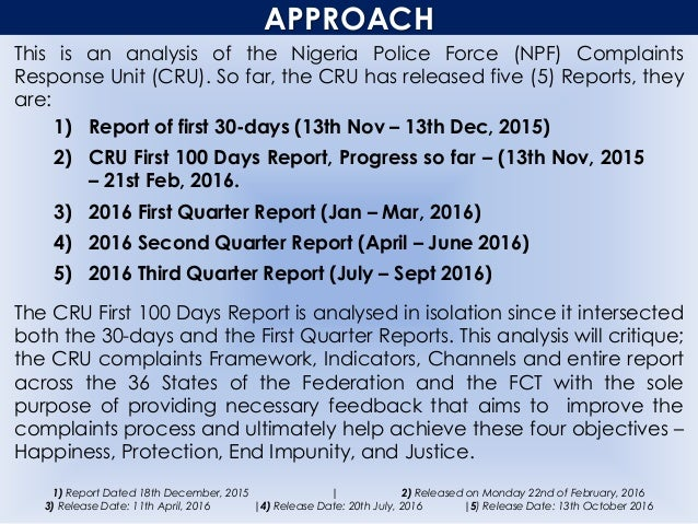APPROACH This is an analysis of the Nigeria Police Force (NPF) Complaints Response Unit (CRU). So far, the CRU has release...