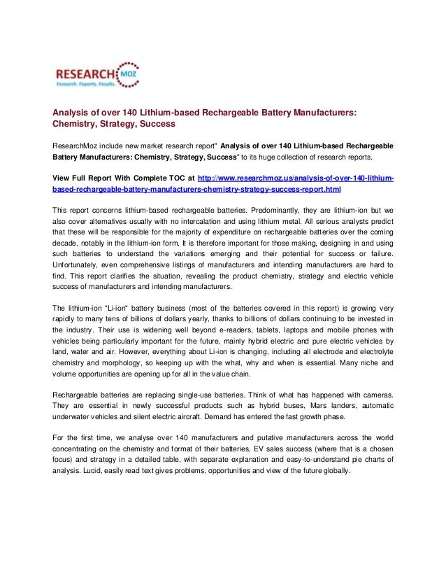Analysis of over 140 Lithium-based Rechargeable Battery Manufacturers: Chemistry, Strategy, Success ResearchMoz include ne...