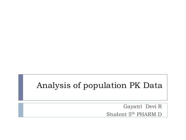 Analysis of population PK Data Gayatri Devi R Student 5th PHARM D