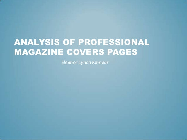 ANALYSIS OF PROFESSIONALMAGAZINE COVERS PAGES        Eleanor Lynch-Kinnear