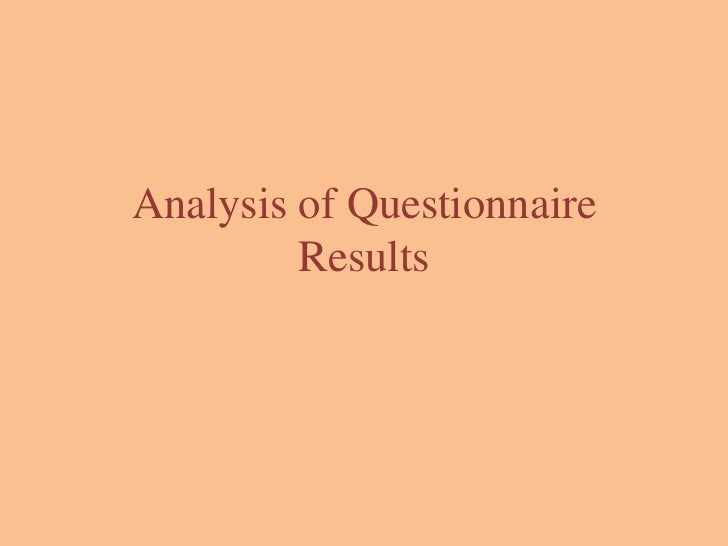Analysis of Questionnaire         Results