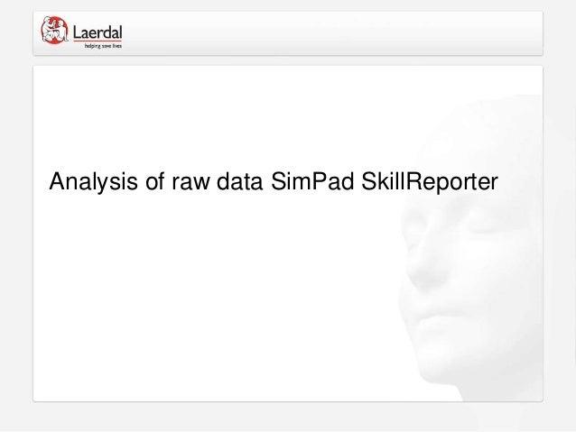 Analysis of raw data SimPad SkillReporter