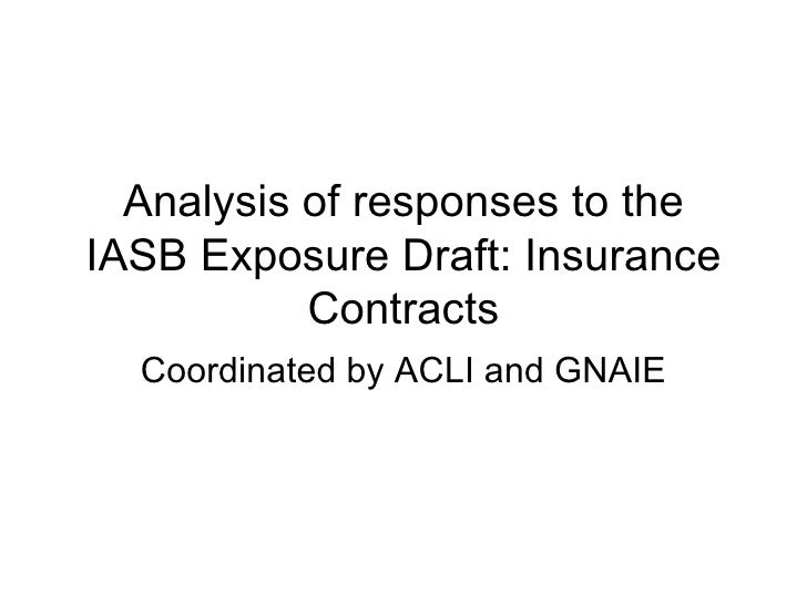 Analysis of responses to the IASB Exposure Draft: Insurance Contracts Coordinated by ACLI and GNAIE