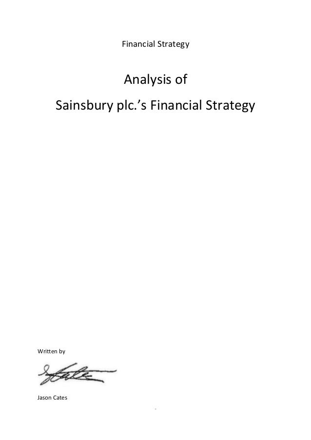 Financial Strategy                 Analysis of      Sainsbury plc.'s Financial StrategyWritten byJason Cates              ...