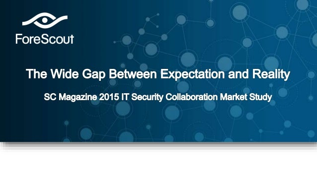 © 2015 ForeScout Technologies, Page 2 • How well are IT security managers' needs being met? – Collaboration between IT sec...