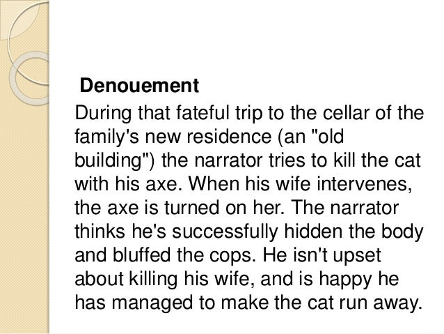 analysis of black cat Analysis much like the tell-tale heart, the black cat follows the narrator's descent into madness after he proclaims his sanity in the tale's opening paragraph.