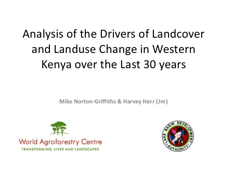 Analysis of the Drivers of Landcover and Landuse Change in Western   Kenya over the Last 30 years       Mike Norton-Griffi...