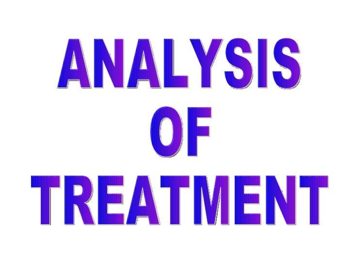 ANALYSIS  OF  TREATMENT
