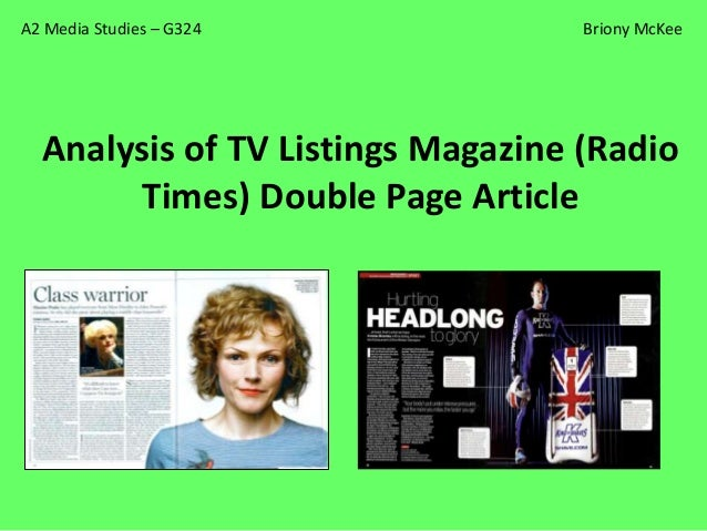 A2 Media Studies – G324            Briony McKee  Analysis of TV Listings Magazine (Radio       Times) Double Page Article