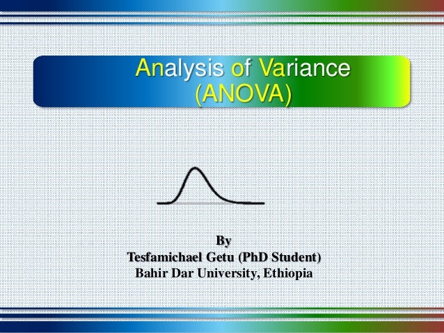 analysis of variance Variance analysis is the process using which you can analyse the difference between the standard results and the actual results.