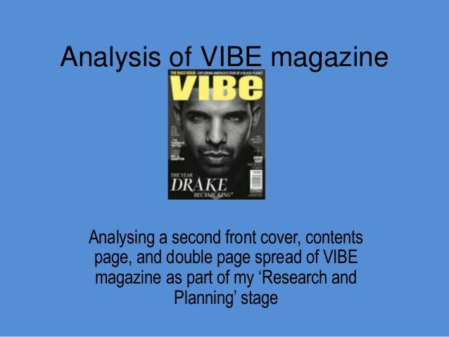 Analysis of VIBE magazine  Analysing a second front cover, contents page, and double page spread of VIBE magazine as part ...