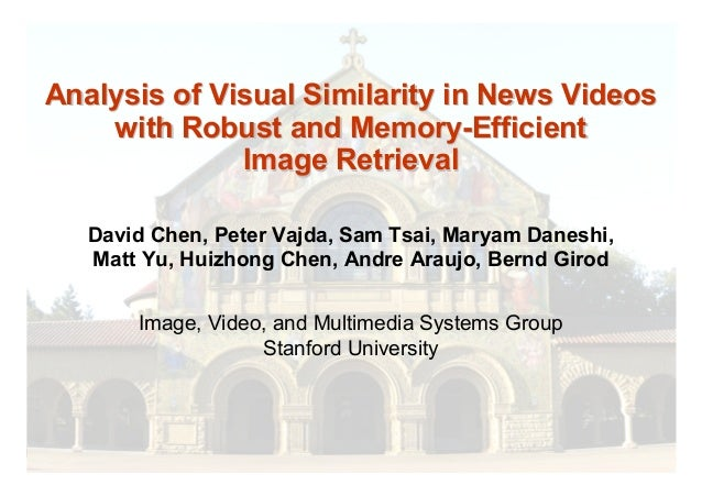 11Chen et al., Analysis of Visual Similarity in News Videos with Robust and Memory-Efficient Image Retrieval Analysis of V...