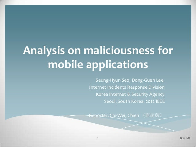 Analysis on maliciousness for    mobile applications               Seung-Hyun Seo, Dong-Guen Lee.            Internet Inci...