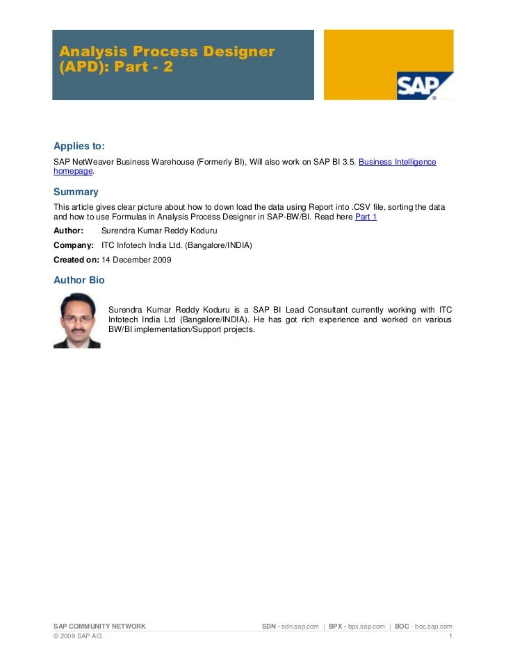 Analysis Process Designer (APD): Part - 2Applies to:SAP NetWeaver Business Warehouse (Formerly BI), Will also work on SAP ...