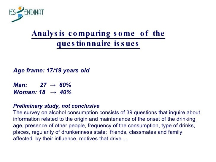 Analysis comparing some  of  the questionnaire issues Age frame: 17/19 years old Man:    27  ->  60% Woman: 18  ->  40%  P...